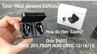 Tonor True Wireless Bluetooth Earbuds : Under $50 but are they any good?