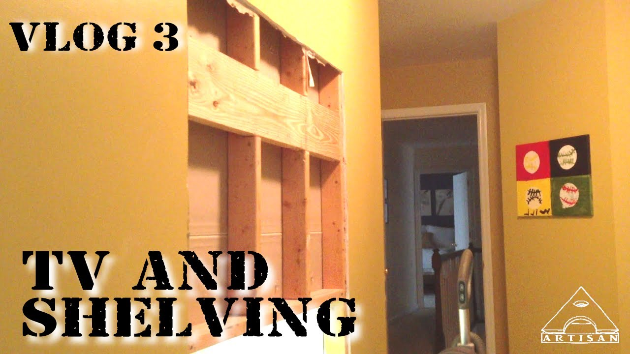 Installing a wall mounted tv and shelving unit vlog 3 youtube amipublicfo Gallery