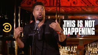 DeRay Davis - Don't Call Mom - This Is Not Happening - Uncensored