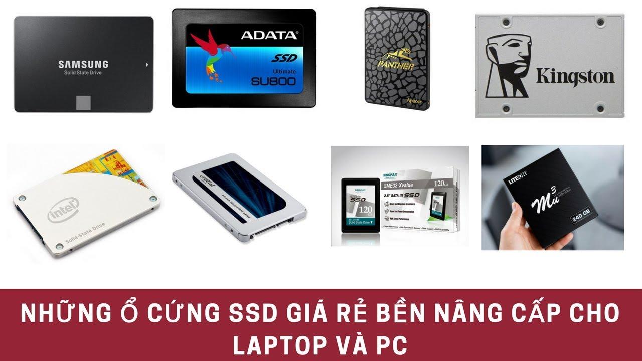 Tư Vấn Các Bạn Nâng Cấp Ổ Cứng SSD Cho Laptop Và PC Bền Rẻ Bảo Hành Tốt