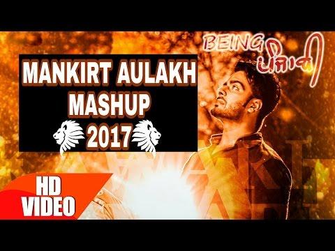 Mankirt Aulakh Mashup 2017 | Mankirt Aulakh New Hit Songs Megamix | New Punjabi Songs Bhangra Mashup