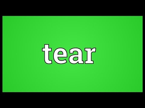Tear Meaning
