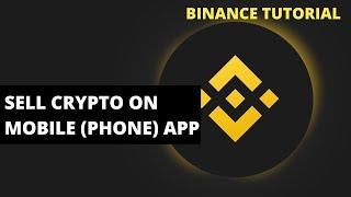 How To Sell Crypto On Binance Mobile (Phone) App (Binance Tutorials 2021)