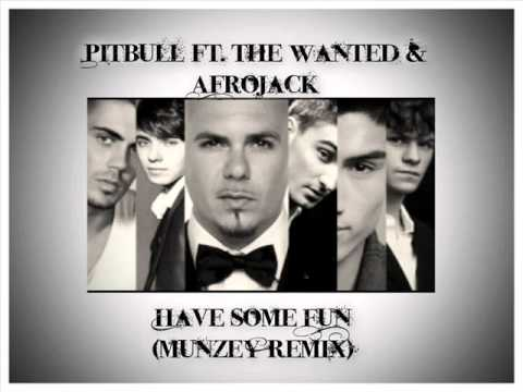 Pitbull ft. The Wanted & Afrojack - Have Some Fun(Munzey Remix)[HD]