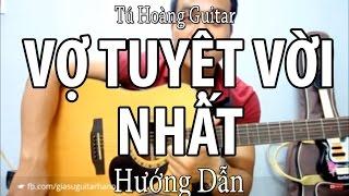 [Guitar] Hướng dẫn: Vợ Tuyệt Vời Nhất (Vũ Duy Khánh) - Tone gốc quá dễ