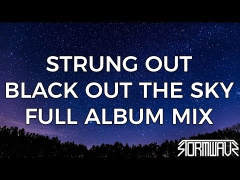 Strung Out  Black Out the Sky Full Album Mix
