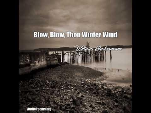 Blow, Blow, Thou Winter Wind (William Shakespeare Poem)