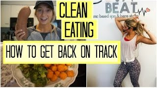 How to Get your Healthy Diet BACK ON TRACK | What I Eat in a Day #6 | Clean Eating & Detox