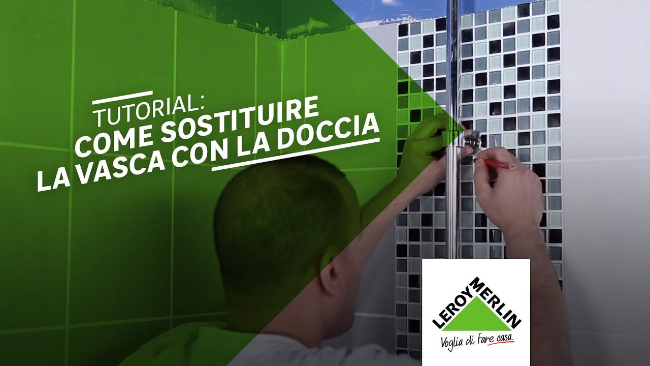 Vasca Da Bagno Freestanding Leroy Merlin : Come sostituire vasca da bagno con box doccia tutorial leroy