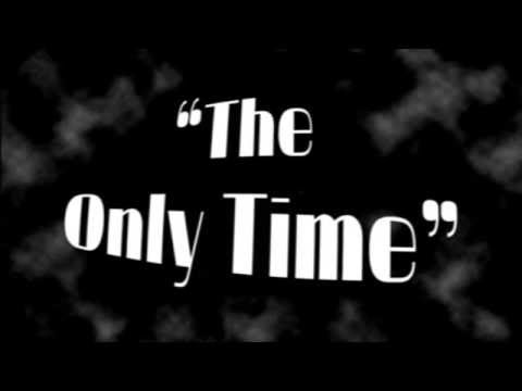 """The Only Time"""
