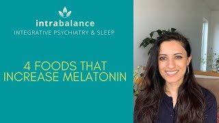 4 Foods That Increase Melatonin