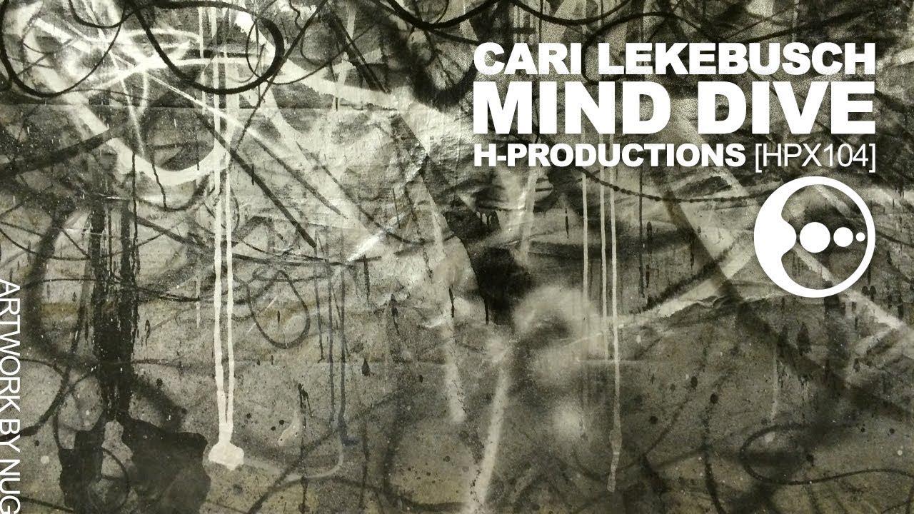 3f150fef Cari Lekebusch Mind Dive (H-Productions, HPX104) - YouTube