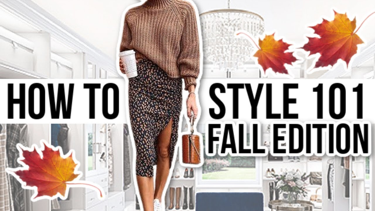 HOW TO STYLE OUTFITS 101: Fall Edition