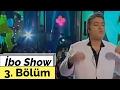 İbo Show - 3. Bölüm (Konuk : Cengiz Kurtoğlu)
