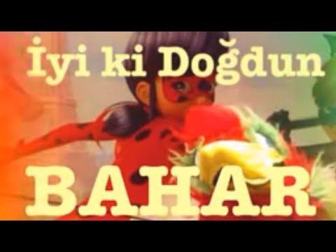 İyi ki Doğdun BAHAR :) 1. VERSİYON *happy birthday Bahar* Made in Turkey :) 🎂 *A