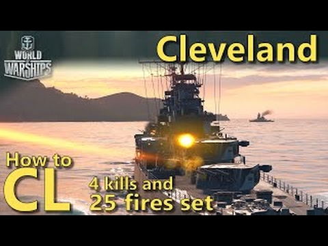 World of Warships: How to CL | Cleveland 4 kills and 25 fires set