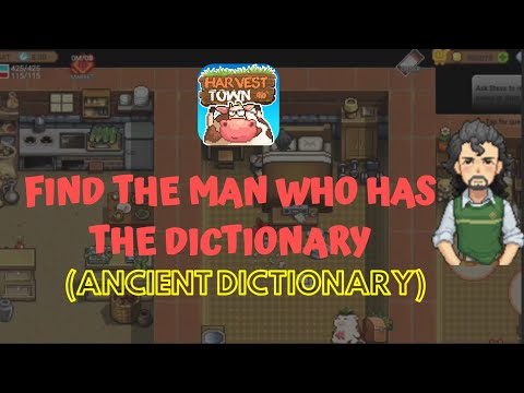 HARVEST TOWN | FIND THE MAN WHO HAS THE DICTIONARY (ANCIENT DICTIONARY)