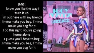 Iggy Azalea - Beg For It (Lyrics) ft. MØ