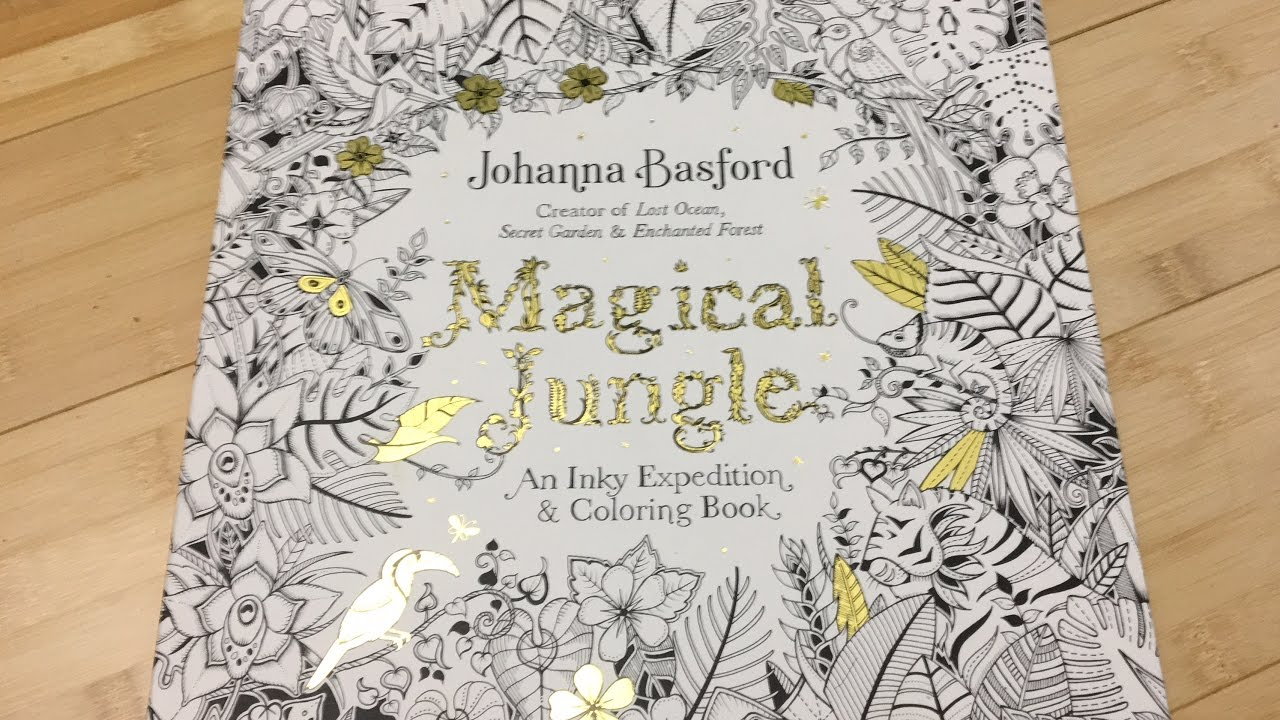 Magical Jungle By Johanna Basford Adult Coloring Book Review Flipthrough And Media Test