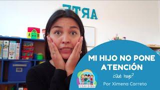 Mi hijo no me pone atención ¿Qué hago? l EJERCICIOS DE ATENCIÓN l Mi terapia con Ximena