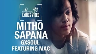 Mitho Sapana - GXSOUL ft. Mac - Lyrics Video | Nepali R&B Pop Song