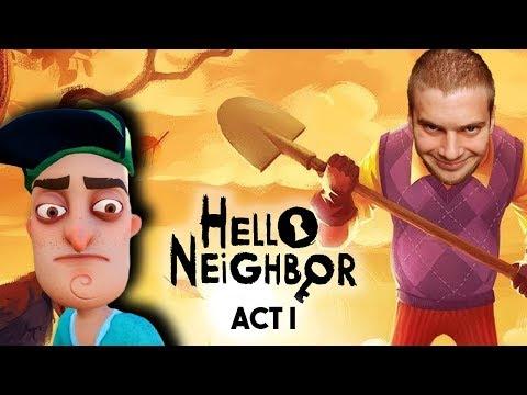 Molesztál a szomszédom! 😞 - HELLO NEIGHBOR - ACT I