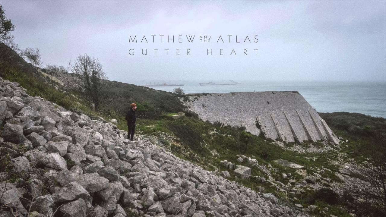 matthew-and-the-atlas-gutter-heart-official-audio-matthew-and-the-atlas