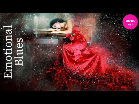 Emotional Blues Music - Blues Compilation 2018