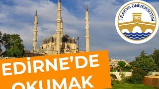 Edirne'de Okumak - Edirne'de Öğrenci Olmak |Hangi Üniversite Hangi Bölüm