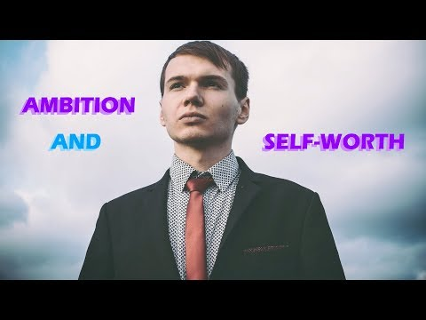 EMPOWER YOUR LIFE THROUGH HIGHER AMBITION AND SELF-WORTH