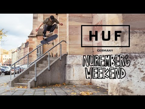 HUF Germany: Nuremberg Weekend