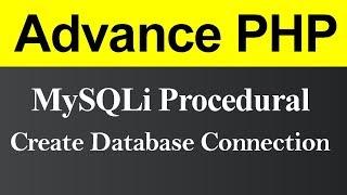 Create Database Connection using MySQLi Procedural in PHP (Hindi)