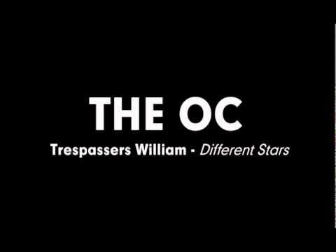 The OC Music - Trespassers William - Different Stars