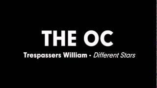 The OC Music Trespassers William Different Stars