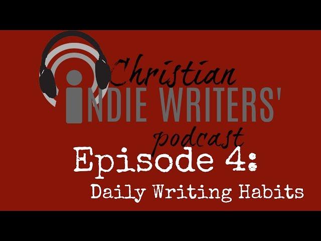 Episode 4: Establishing Daily Writing Habits