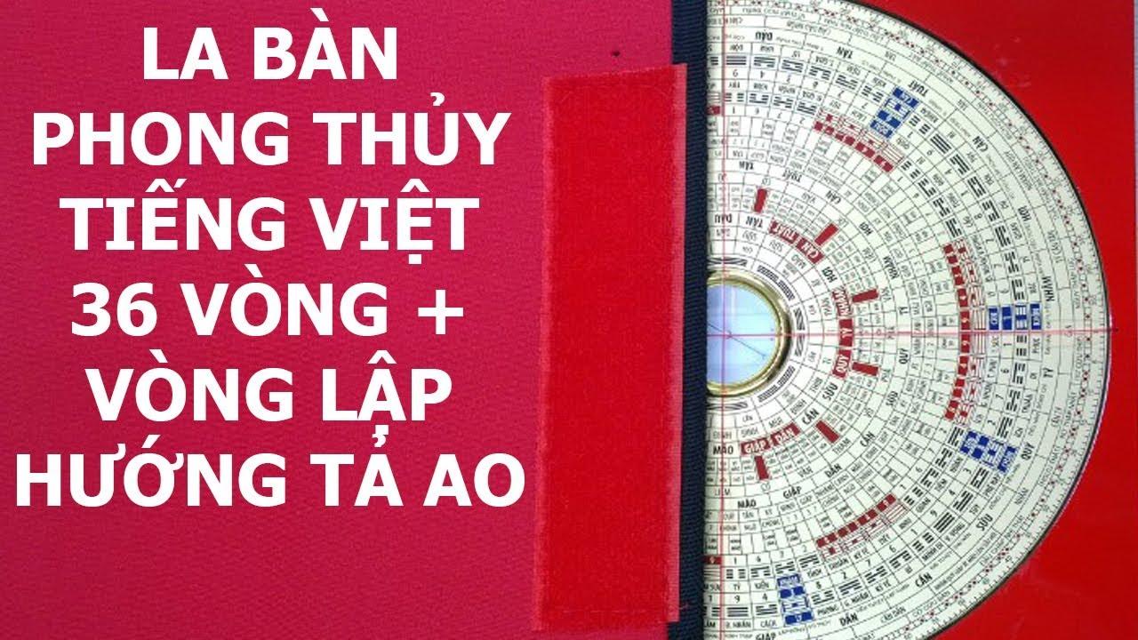 Thầy Phong Thủy Tam Nguyên Giới Thiệu La Bàn Phong Thủy Tiếng Việt 36 Vòng + Vòng Lập Hướng Tả Ao