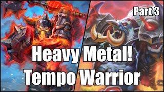 [Hearthstone] Heavy Metal! Tempo Warrior (Part 3)