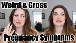 10 Weird and Gross Pregnancy Symptoms I've Experienced