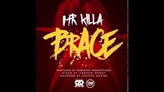 MR. Killa - Brace