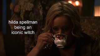 hilda spellman being an iconic witch