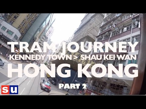 Tram Journey | Kennedy Town to Shau Kei Wan - Part 2 | Hong Kong #3