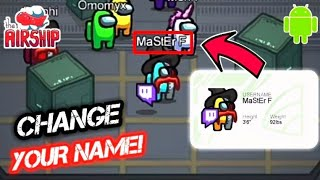 How To Change Y๐ur Name To Whatever You Want! Among Us Airship Map Update   Account Problem Android