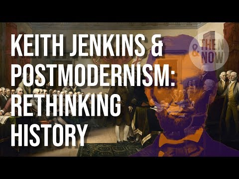 Rethinking History: Keith Jenkins & Postmodernism