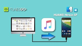 How to Move Songs from Mac to Huawei Nexus 6P, Add Music to Nexus 6P 2015