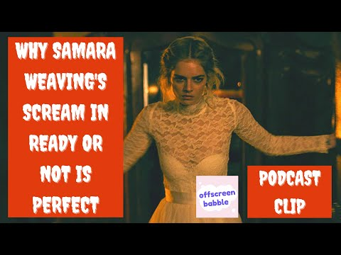 Why Samara Weaving's Scream In Ready Or Not Is Perfect