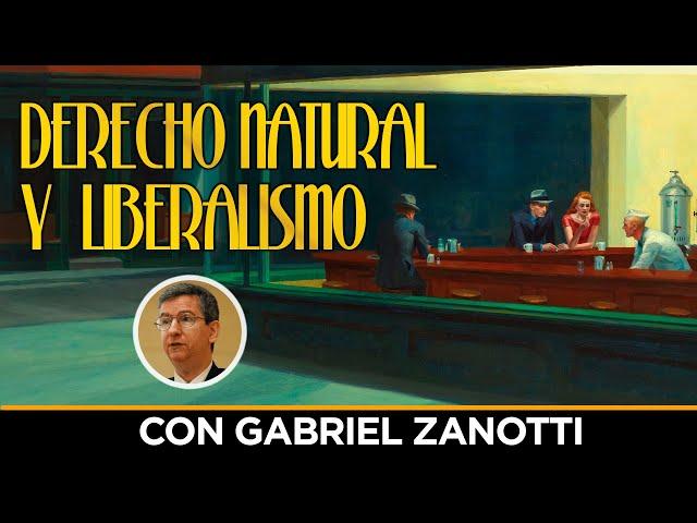 El DERECHO NATURAL y la tradición LIBERAL - con Gabriel Zanotti