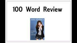 100 Word Review on Anna Kendrick's Scrappy Little Nobody
