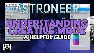 Astroneer - THE CREATIVE UPDATE - UNDERSTANDING CREATIVE MODE - A HELPFUL GUIDE