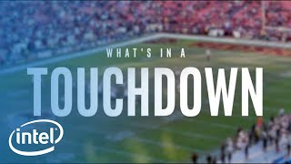 What's In A Touchdown | Intel