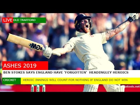 Download Ashes 2019: Ben Stokes says England have 'forgotten' about Headingley heroics